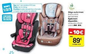 siege auto 12 kg carrefour promotion siège auto imax disney siège voiture