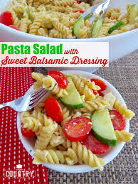 pasta salad with sweet balsamic dressing the country cook