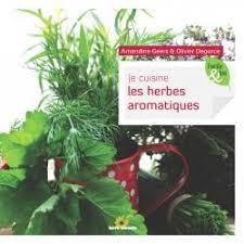 les herbes de cuisine je cuisine les herbes aromatiques livre de amandine geers et