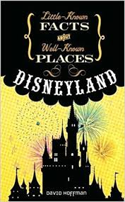 known facts about well known places disneyland david