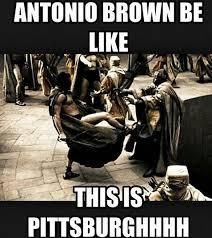Antonio Brown Meme - antonio brown be like this is pittsburghhhh