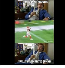 Boy That Escalated Quickly Meme - turnson nfl playoffs nfl memes boy well that escalated quickly