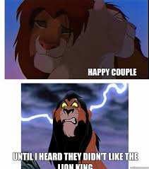 The Lion King Meme - happy couple until i heard they didn t like the lion king lion