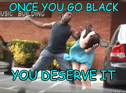 Once You Go Black Meme - is this true