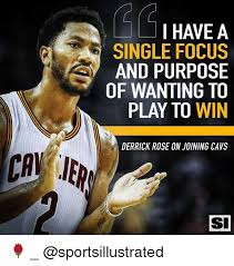 Derrick Rose Meme - i have a single focus and purpose of wanting to play to win