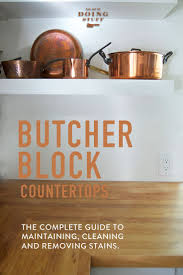 the complete guide to maintaining butcher block countertops the how to maintain butcher block countertops