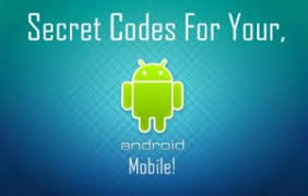 android secret codes android secret codes that you must