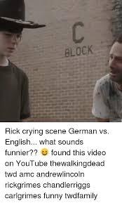 Rick Grimes Crying Meme - block i lin c loc rick crying scene german vs english what sounds