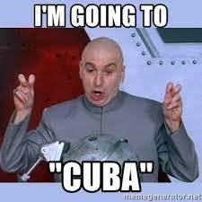 Cuba Meme - i m going to cuba dr evil meme meme generator