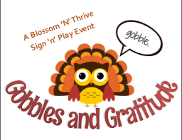 gobbles and gratitude a sign n play event blossom n thrive