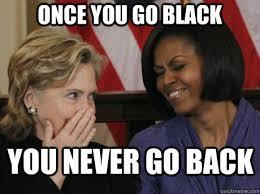 Once You Go Black Meme - once you go black you never go back obama laugh quickmeme