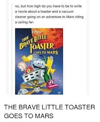 The Brave Little Toaster Goes To Mars Vhs 25 Best Memes About The Brave Little Toaster The Brave