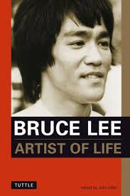 bruce lee biography film bruce lee artist of life by bruce lee