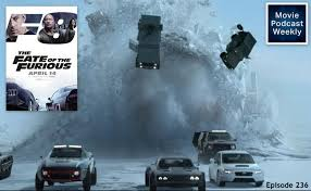movie podcast weekly ep 236 the fate of the furious 2017
