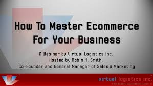 Webinar E Commerce Logistics Oct How To Master Ecommerce For Your Business Webinar