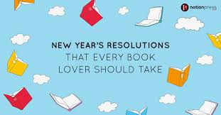 new year s resolutions books 10 new year resolutions that every book lover should take
