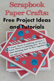 scrapbook paper crafts free project ideas and tutorials feltmagnet