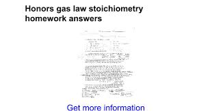 honors gas law stoichiometry homework answers google docs