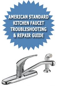 Kitchen Faucet Not Working American Standard Kitchen Faucet Troubleshooting U0026 Repair Guide