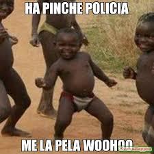 Woohoo Meme - ha pinche policia me la pela woohoo meme third world success kid