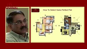 how to select vastu perfect flat youtube