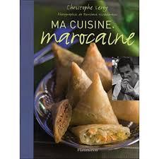 cuisine marocaine ma cuisine marocaine cartonné christophe leroy achat livre