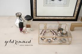 jewelry box photo frame diy gold rimmed acrylic jewelry box earnest home co