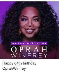 Oprah Winfrey Meme - hap py bir t h d a y opra h winfrey happy 64th birthday oprahwinfrey