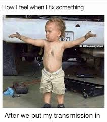 Fix It Meme - 25 best memes about how i feel when i fix something how i feel