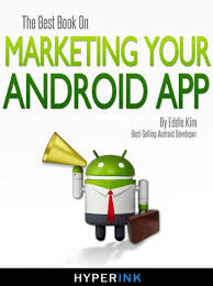 android app marketing the best book on marketing your android app eddie android