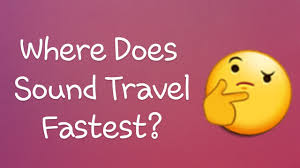 how does sound travel images Where does sound travel fastest jpg