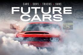 future cars future cars 2018 and beyond auto empire