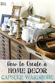 how to create a home decor capsule wardrobe capsule wardrobe