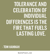 create graphic picture quote about tolerance and