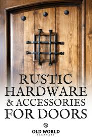 Rustic Barn Door Hinges by 13 Best Old World Hardware On Doors Images On Pinterest Rustic