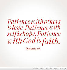 wedding quotes is patient patience with others is patience with self is patience