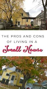the pros and cons of living in a small house the house of plaidfuzz