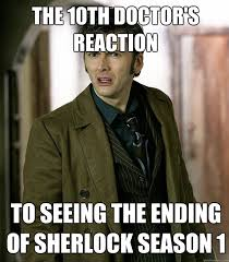This Is The End Meme - the 10th doctor s reaction to seeing the ending of sherlock season