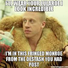 Post Meme - i ll wear your lularoe i look incredible i m in this fringed monroe