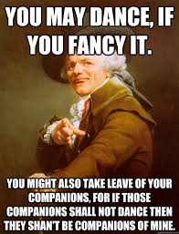 Good Ideas For Memes - never tardy to class thou hast my thanks joseph ducreux
