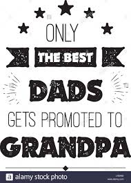 the best dads get promoted to vector quote only the best dads get promoted to stock
