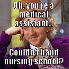 Medical Assistant Memes - medical assistant vs nurse quickmeme