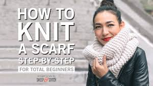 how to knit a scarf for beginners step by step youtube