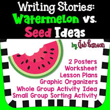 watermelon stories vs seed stories personal narrative lessons by