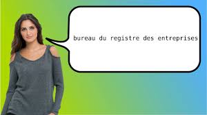 bureau registre des entreprises how to say office of the commercial registry in