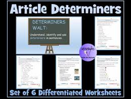 article determiners set of 6 differentiated worksheets by