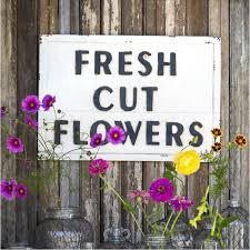 fresh cut flowers embossed metal fresh cut flowers sign a cottage in the city
