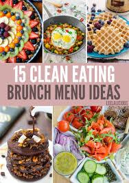 ideas for a brunch 15 best clean brunch menu ideas leelalicious