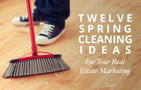 12 real estate marketing spring cleaning ideas