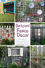 Garden Fence Decor Backyard Fence Decor Creates A Personal Touch Life With Lorelai